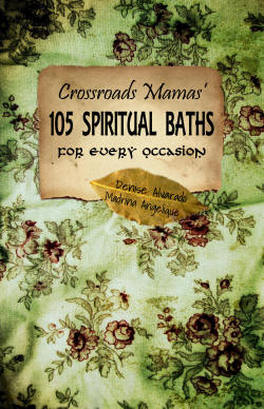 Crossroads Mamas 105 Spiritual Baths for Every Occasion